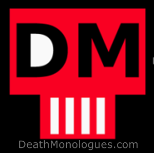 Death Monologues